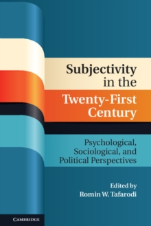 Subjectivity in the Twenty-First Century : Psychological, Sociological, and Political Perspectives, Hardback Book