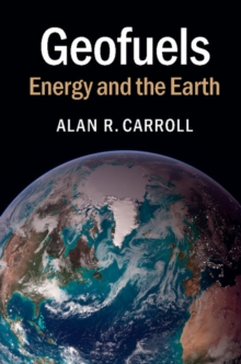 Geofuels : Energy and the Earth, Hardback Book