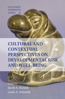 Interdisciplinary Approaches to Knowledge and Development : Cultural and Contextual Perspectives on Developmental Risk and Well-Being Series Number 39, Hardback Book