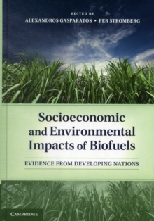 Socioeconomic and Environmental Impacts of Biofuels : Evidence from Developing Nations, Hardback Book