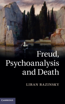 Freud, Psychoanalysis and Death, Hardback Book