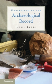 Understanding the Archaeological Record, Hardback Book