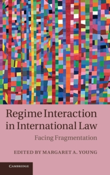 Regime Interaction in International Law : Facing Fragmentation, Hardback Book