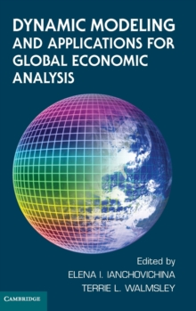Dynamic Modeling and Applications for Global Economic Analysis, Hardback Book