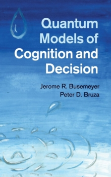 Quantum Models of Cognition and Decision, Hardback Book