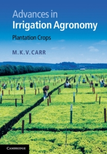 Advances in Irrigation Agronomy : Plantation Crops, Hardback Book