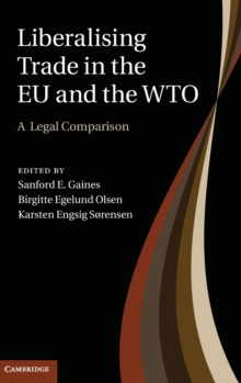 Liberalising Trade in the EU and the WTO : A Legal Comparison, Hardback Book