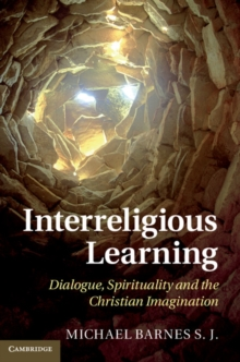 Interreligious Learning : Dialogue, Spirituality and the Christian Imagination, Hardback Book