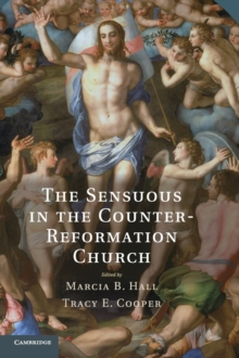 The Sensuous in the Counter-Reformation Church, Hardback Book