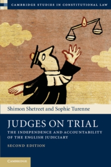 Judges on Trial : The Independence and Accountability of the English Judiciary, Hardback Book