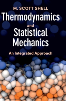Cambridge Series in Chemical Engineering : Thermodynamics and Statistical Mechanics: An Integrated Approach, Hardback Book