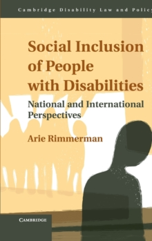 Cambridge Disability Law and Policy Series : Social Inclusion of People with Disabilities: National and International Perspectives, Hardback Book