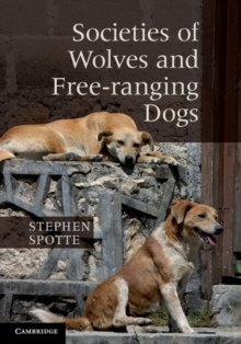 Societies of Wolves and Free-ranging Dogs, Hardback Book