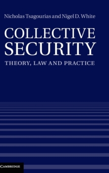Collective Security : Theory, Law and Practice, Hardback Book