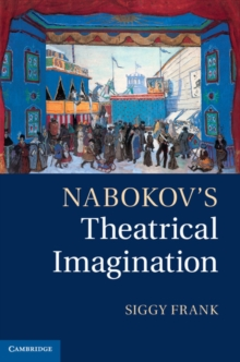 Nabokov's Theatrical Imagination, Hardback Book