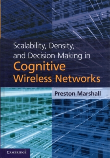 Scalability, Density, and Decision Making in Cognitive Wireless Networks, Hardback Book