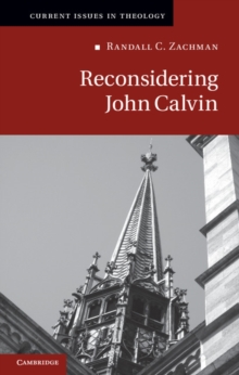 Current Issues in Theology : Reconsidering John Calvin Series Number 9, Hardback Book