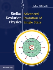 Stellar Evolution Physics 2 Volume Hardback Set Stellar Evolution Physics : Advanced Evolution of Single Stars Volume 2, Hardback Book