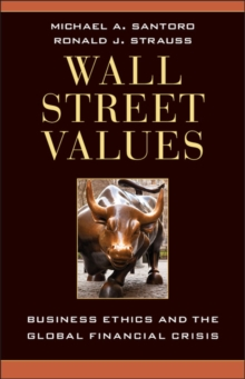 Wall Street Values : Business Ethics and the Global Financial Crisis, Hardback Book