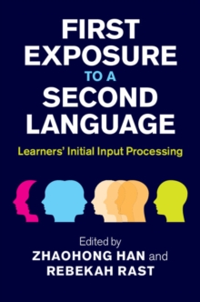 First Exposure to a Second Language : Learners' Initial Input Processing, Hardback Book