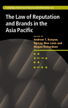 Cambridge Intellectual Property and Information Law : The Law of Reputation and Brands in the Asia Pacific Series Number 16, Hardback Book