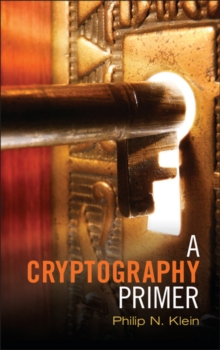 A Cryptography Primer : Secrets and Promises, Hardback Book