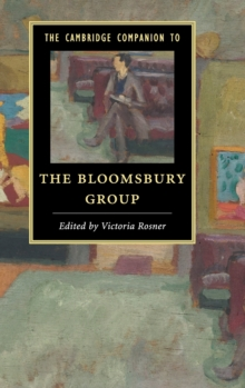 Cambridge Companions to Literature : The Cambridge Companion to the Bloomsbury Group, Hardback Book