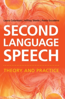 Second Language Speech : Theory and Practice, Hardback Book