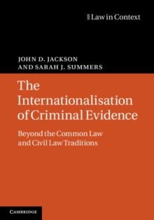 Law in Context : The Internationalisation of Criminal Evidence: Beyond the Common Law and Civil Law Traditions, Hardback Book