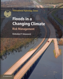 Floods in a Changing Climate : Risk Management, Hardback Book