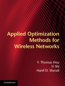 Applied Optimization Methods for Wireless Networks, Hardback Book
