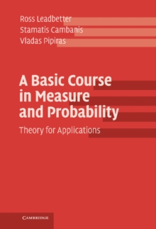 A Basic Course in Measure and Probability : Theory for Applications, Hardback Book