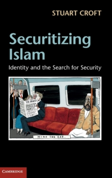Securitizing Islam : Identity and the Search for Security, Hardback Book
