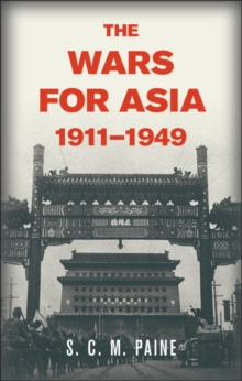 The Wars for Asia, 1911-1949, Hardback Book