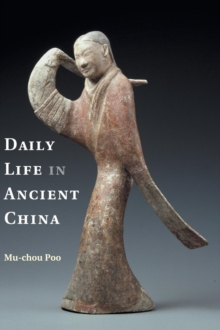 Daily Life in Ancient China, Hardback Book