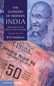 The Economy of Modern India : From 1860 to the Twenty-First Century, Hardback Book