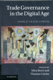 Trade Governance in the Digital Age : World Trade Forum, Hardback Book