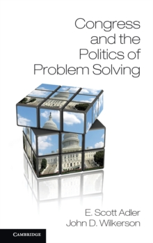 Congress and the Politics of Problem Solving, Hardback Book