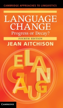 Language Change : Progress or Decay?, Hardback Book