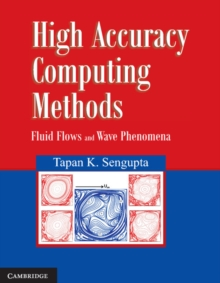 High Accuracy Computing Methods : Fluid Flows and Wave Phenomena, Hardback Book