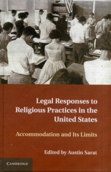 Legal Responses to Religious Practices in the United States : Accomodation and Its Limits, Hardback Book