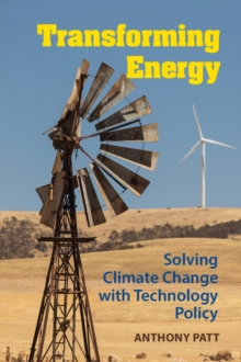 Transforming Energy : Solving Climate Change with Technology Policy, Hardback Book