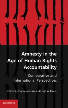 Amnesty in the Age of Human Rights Accountability : Comparative and International Perspectives, Hardback Book