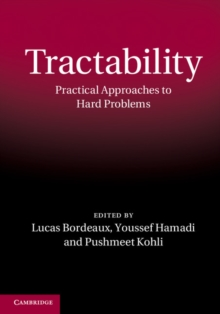 Tractability : Practical Approaches to Hard Problems, Hardback Book