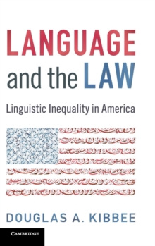 Language and the Law : Linguistic Inequality in America, Hardback Book