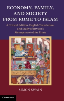 Economy, Family, and Society from Rome to Islam : A Critical Edition, English Translation, and Study of Bryson's Management of the Estate, Hardback Book