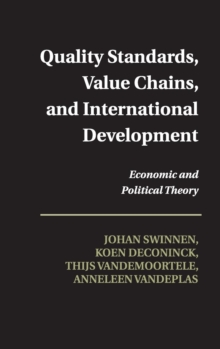 Quality Standards, Value Chains, and International Development : Economic and Political Theory, Hardback Book