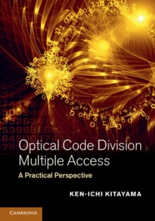 Optical Code Division Multiple Access : A Practical Perspective, Hardback Book