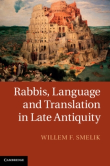 Rabbis, Language and Translation in Late Antiquity, Hardback Book
