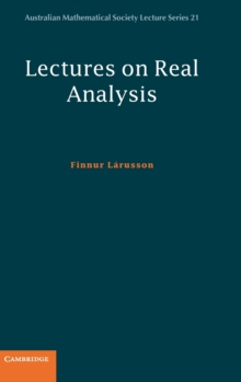 Australian Mathematical Society Lecture Series : Lectures on Real Analysis Series Number 21, Hardback Book